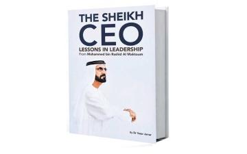 الصورة: الصورة: «الشيخ الرئيس التنفيذي دروس في القيادة من محمد بن راشد»